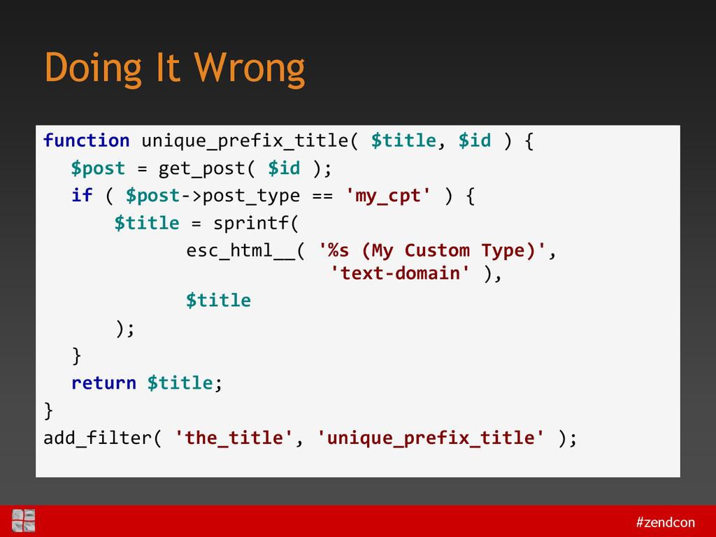 #zendcon Doing It Wrong function unique_prefix_...