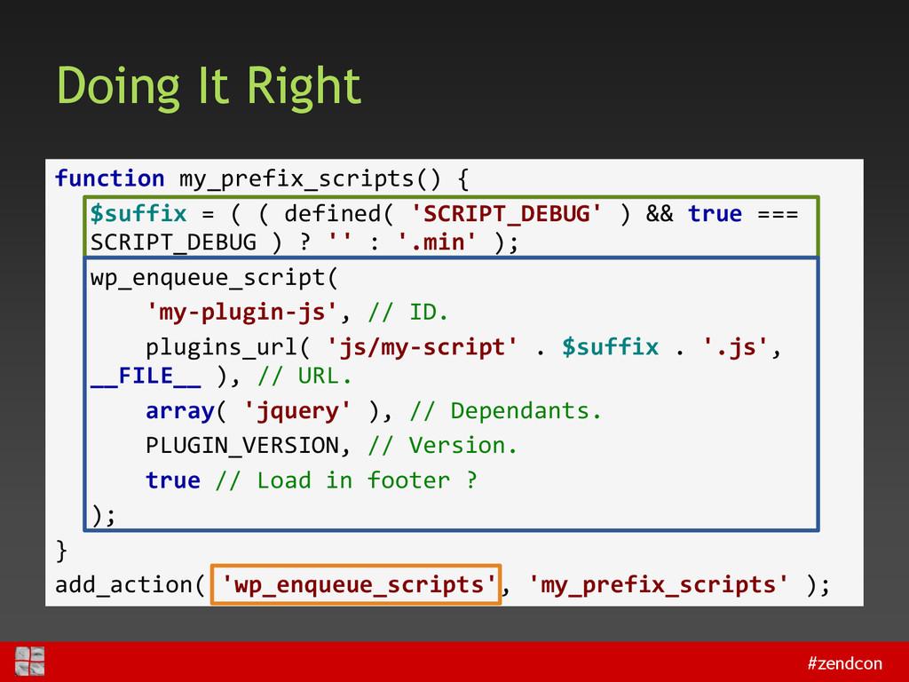 #zendcon Doing It Right function my_prefix_scri...