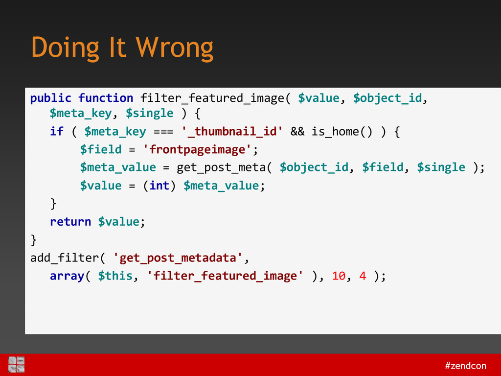 #zendcon Doing It Wrong public function filter_...