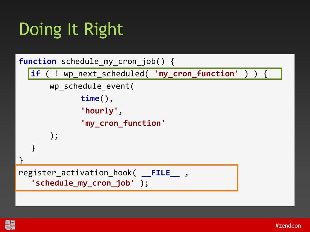 #zendcon Doing It Right function schedule_my_cr...