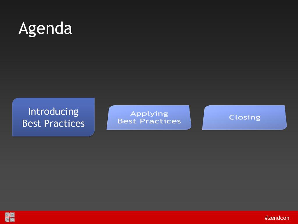#zendcon Agenda Introducing Best Practices