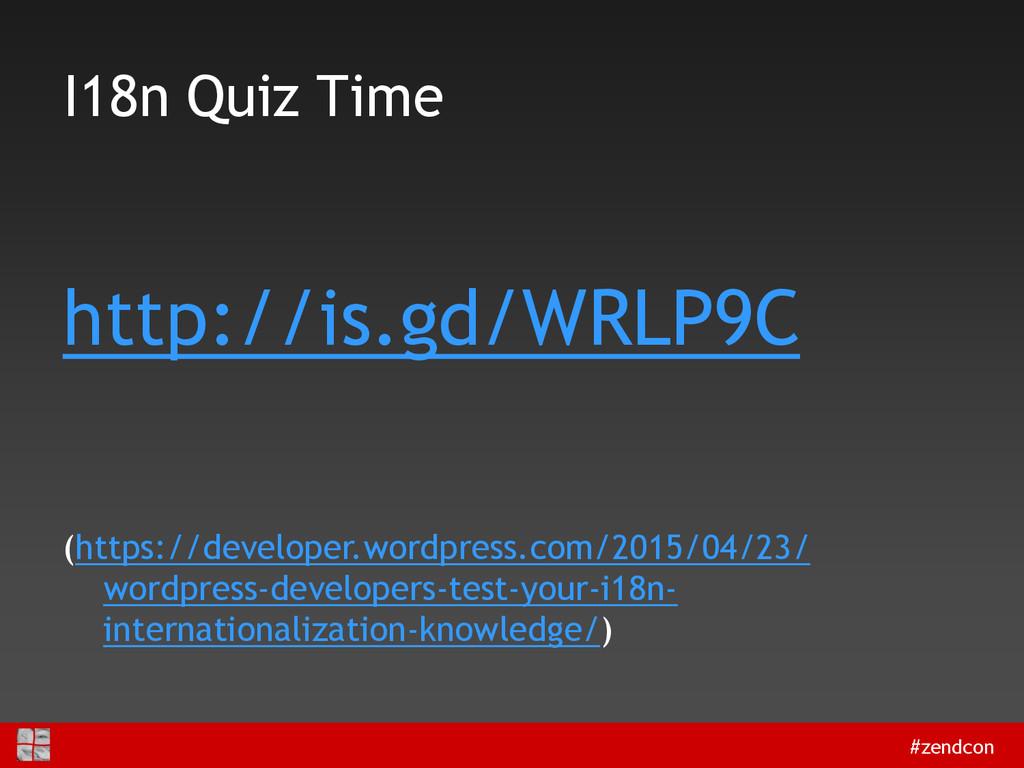 #zendcon I18n Quiz Time http://is.gd/WRLP9C (ht...