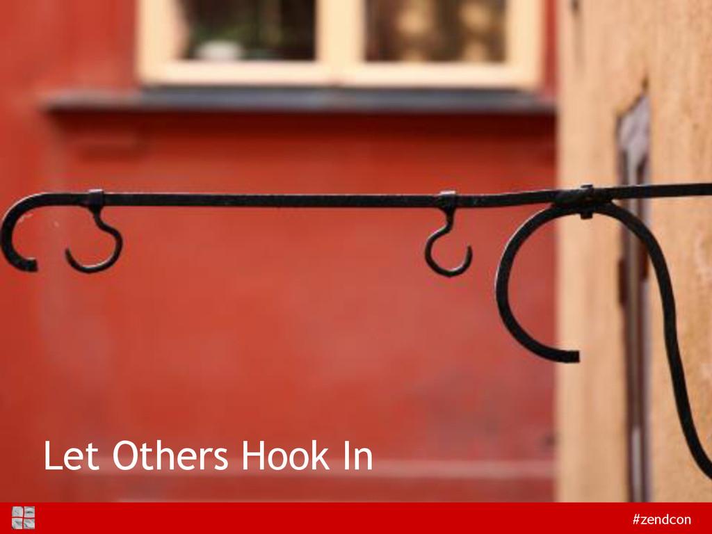 #zendcon Let Others Hook In