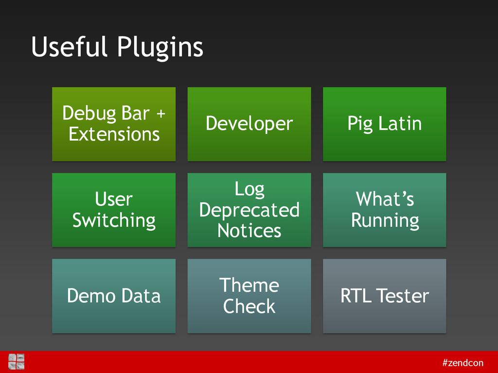 #zendcon Useful Plugins Debug Bar + Extensions ...