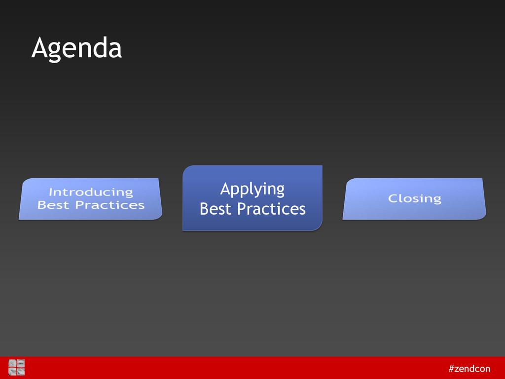 #zendcon Agenda Applying Best Practices