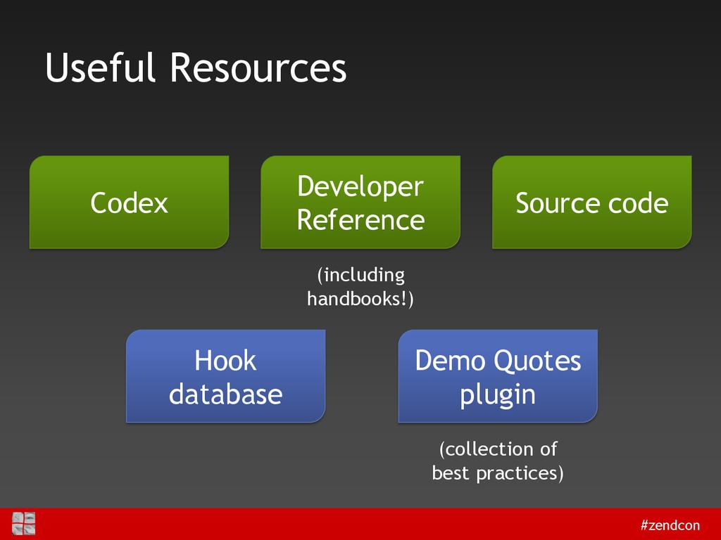 #zendcon Useful Resources Codex Developer Refer...