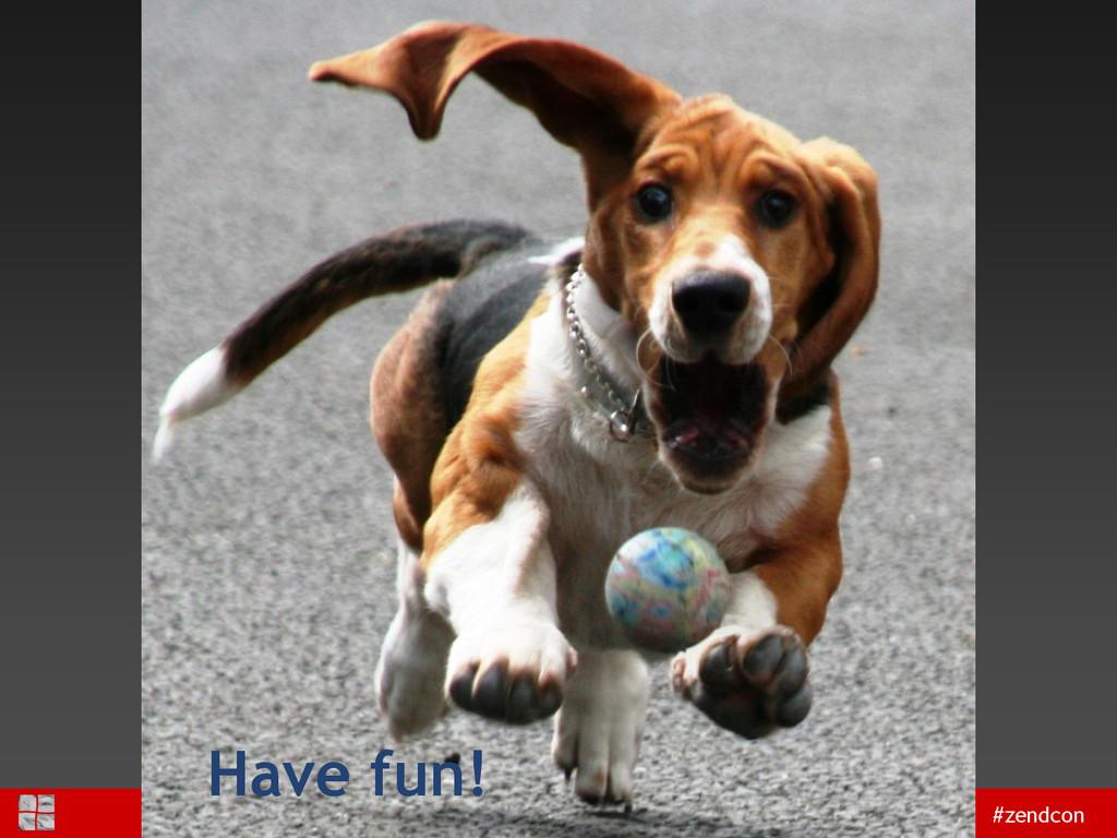 #zendcon Have fun!