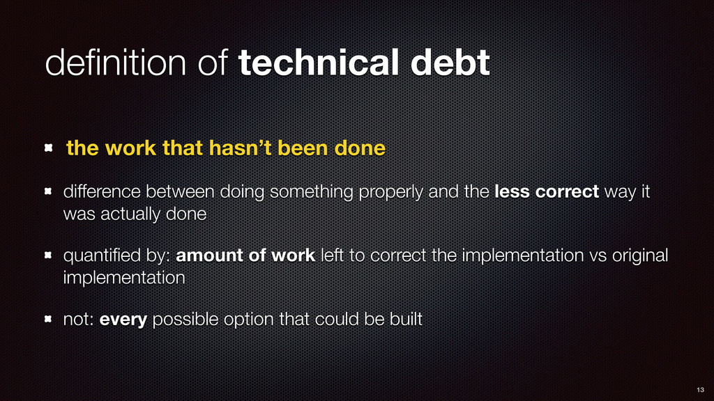 definition of technical debt the work that hasn'...