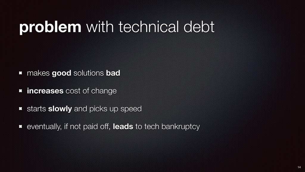 problem with technical debt makes good solution...