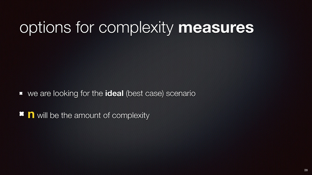 options for complexity measures we are looking ...