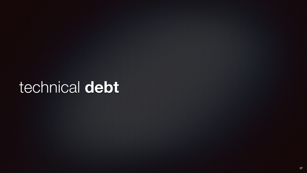 technical debt 37