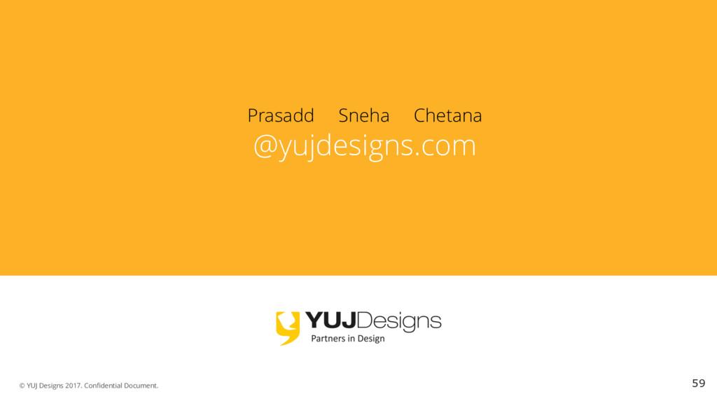 © YUJ Designs 2017. Confidential Document. 59 P...