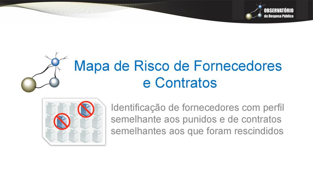 Mapa de Risco de Fornecedores e Contratos Ident...