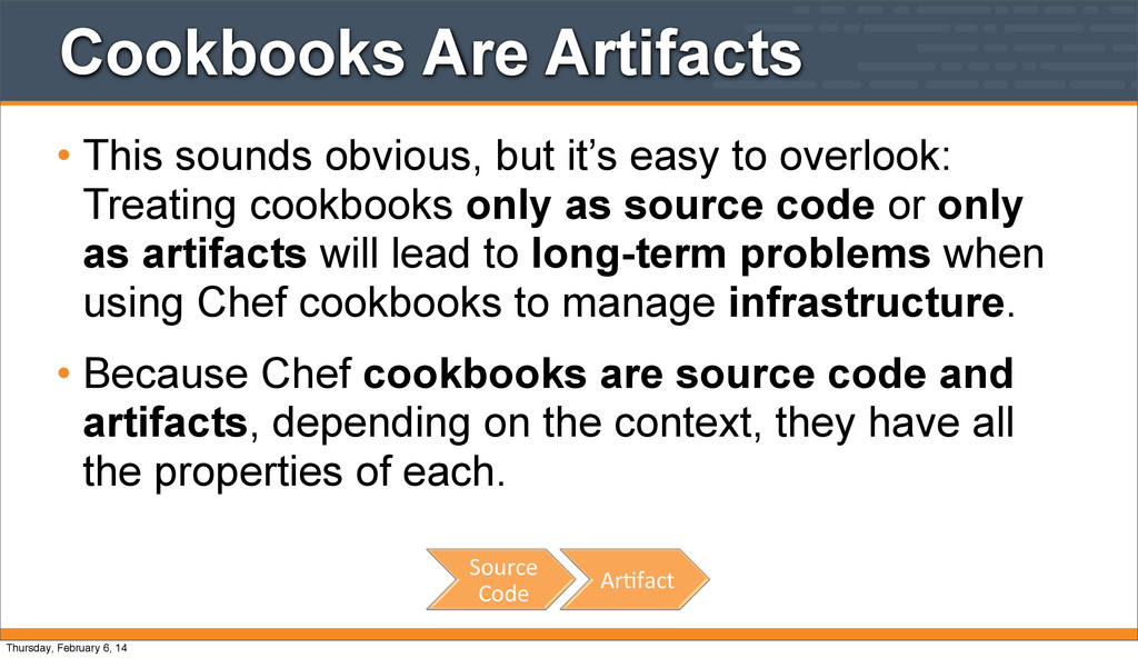 Cookbooks Are Artifacts • This sounds obvious, ...