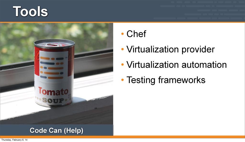 Tools • Chef • Virtualization provider • Virtua...