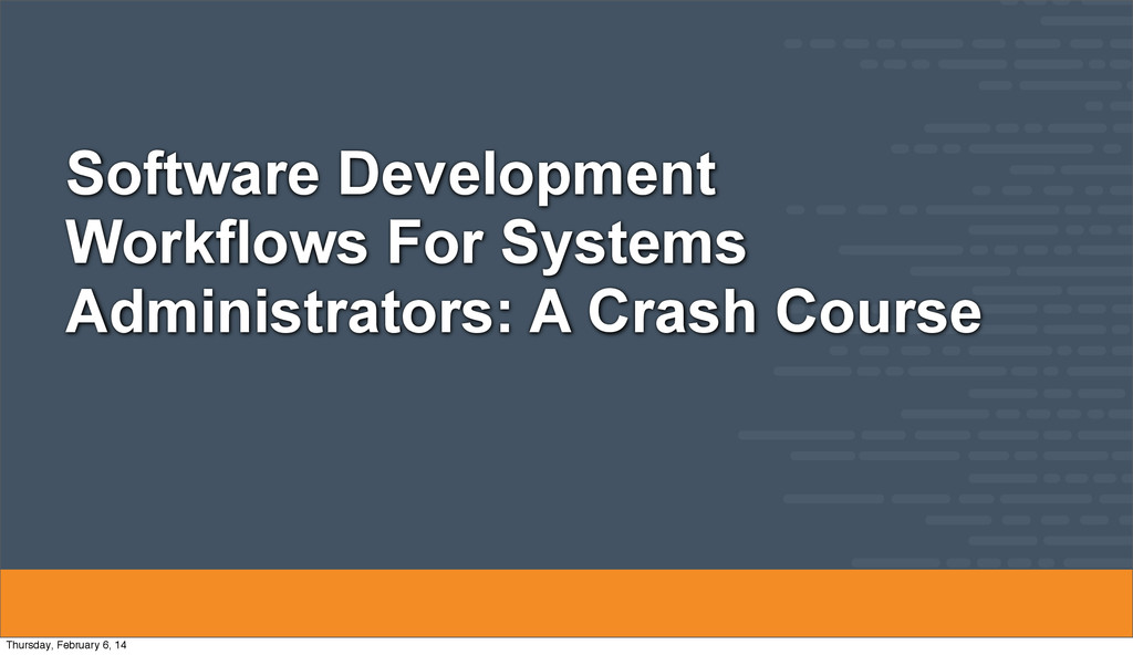 Software Development Workflows For Systems Admi...