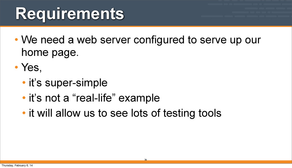 Requirements • We need a web server configured ...