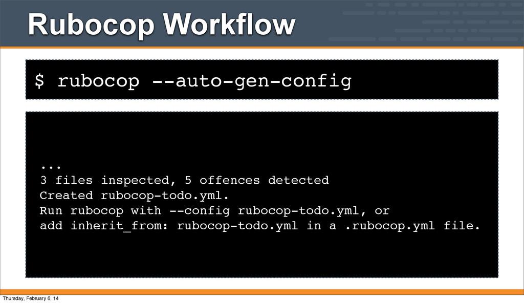 $ rubocop --auto-gen-config Rubocop Workflow .....
