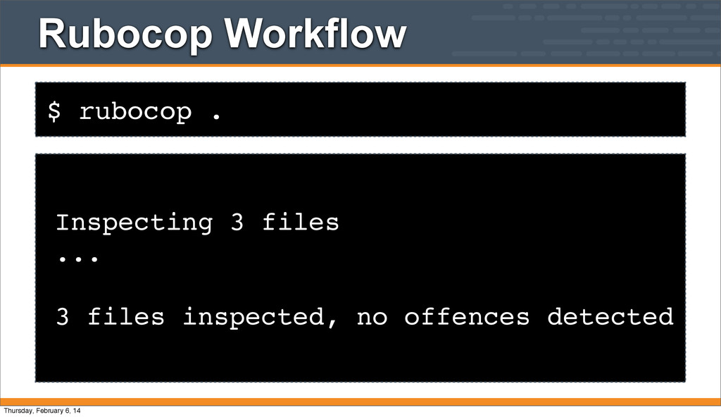 $ rubocop . Rubocop Workflow Inspecting 3 files...