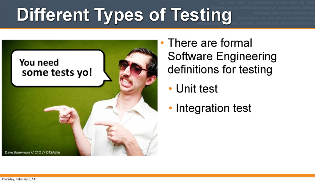 Different Types of Testing • There are formal S...