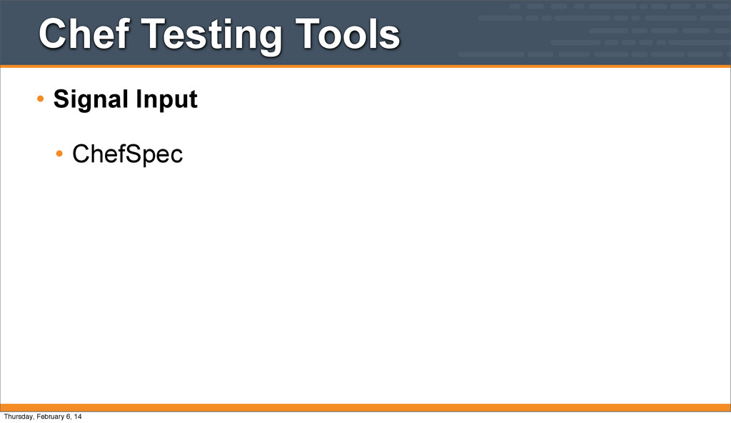 Chef Testing Tools • Signal Input • ChefSpec Th...