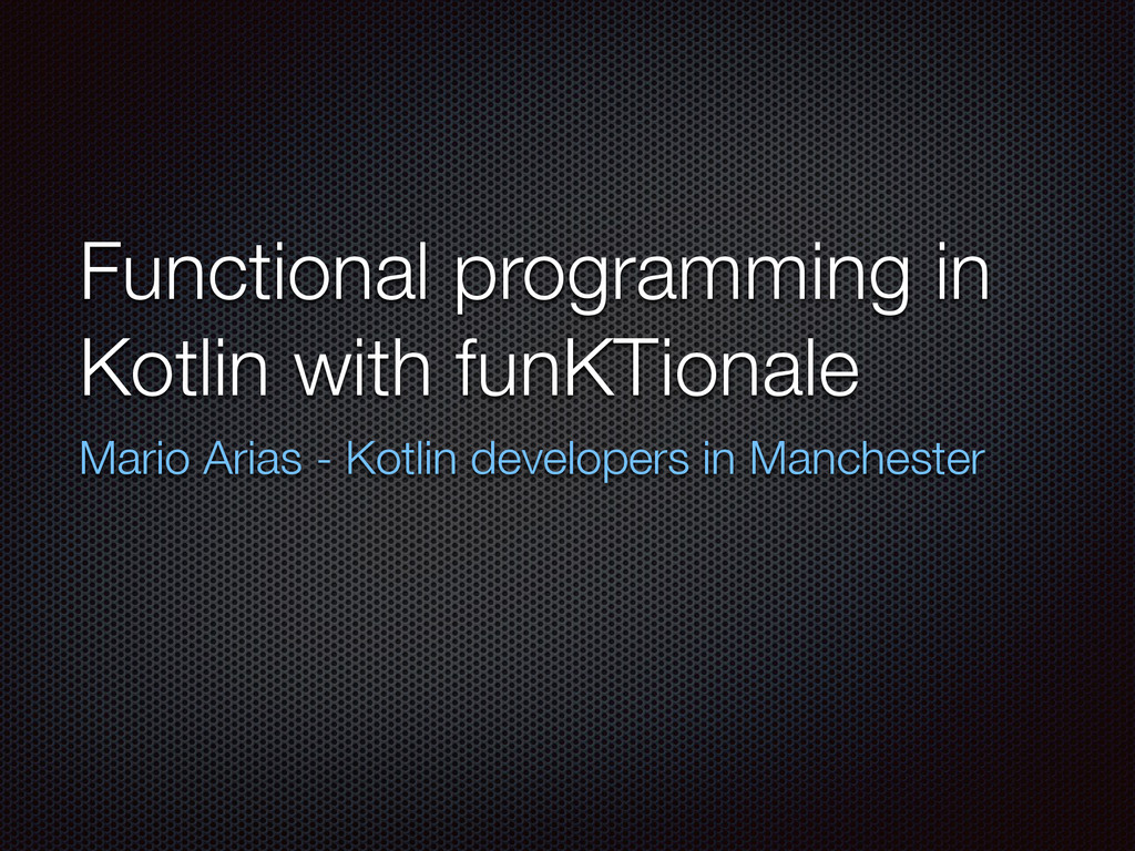 Functional programming in Kotlin with funKTiona...