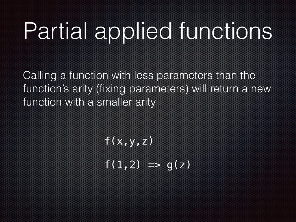 Partial applied functions Calling a function wi...
