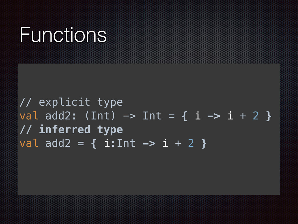 Functions // explicit type val add2: (Int) -> I...