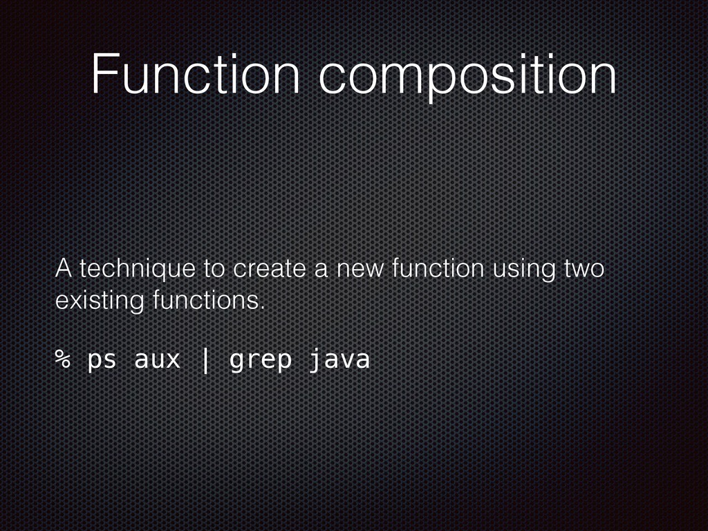 Function composition A technique to create a ne...