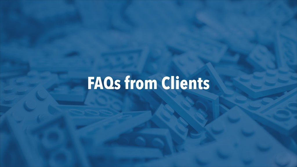 FAQs from Clients