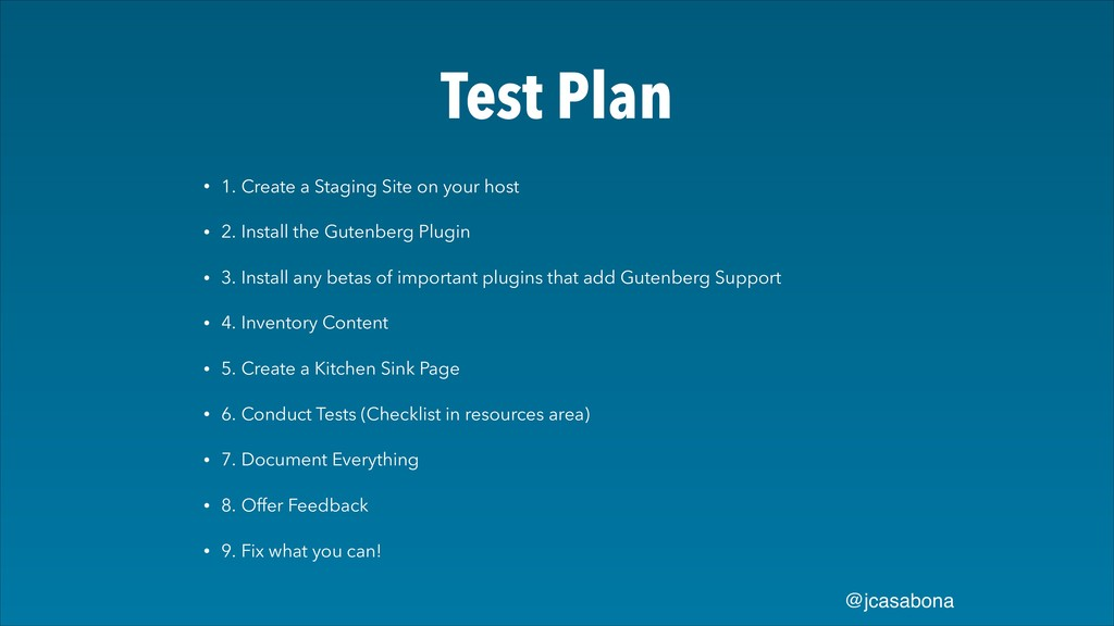 @jcasabona Test Plan • 1. Create a Staging Site...