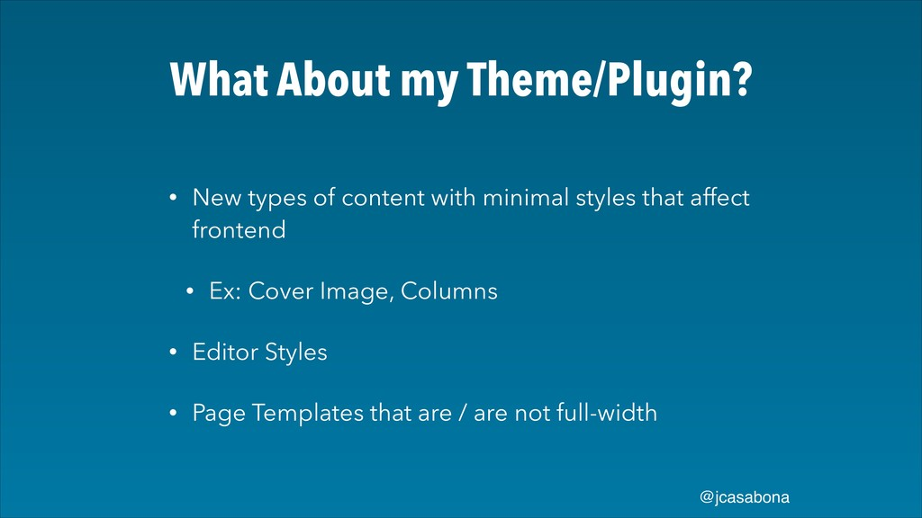 @jcasabona What About my Theme/Plugin? • New ty...