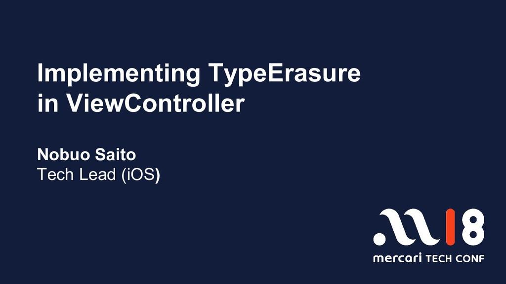 Implementing TypeErasure in ViewController Nobu...
