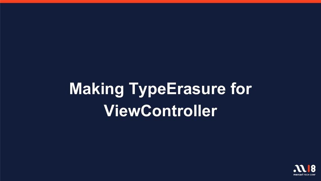 Making TypeErasure for ViewController