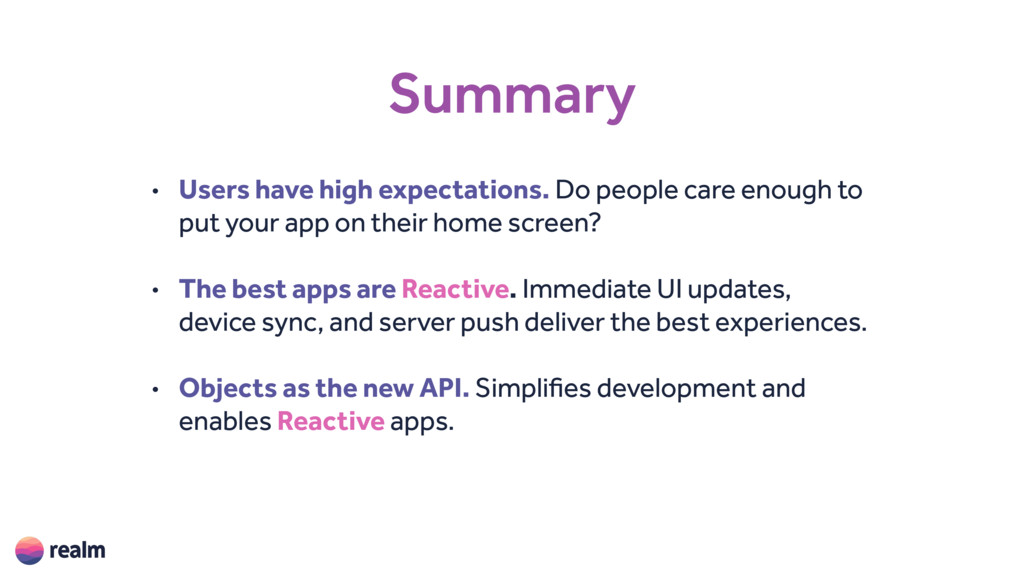 Summary • Users have high expectations. Do peop...