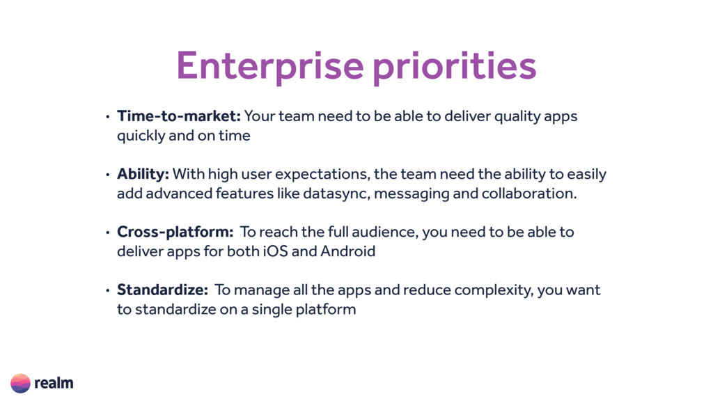Enterprise priorities • Time-to-market: Your te...