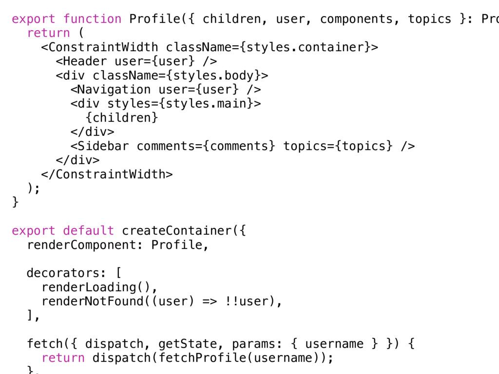 export function Profile({ children, user, compo...