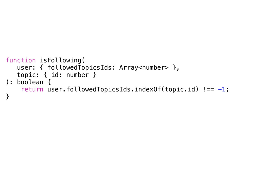 function isFollowing( user: { followedTopicsIds...
