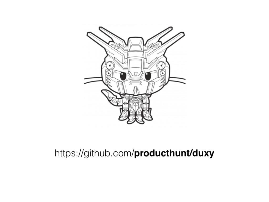https://github.com/producthunt/duxy