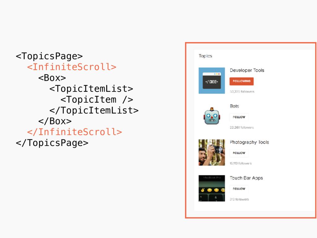 <TopicsPage> <InfiniteScroll> <Box> <TopicItemL...