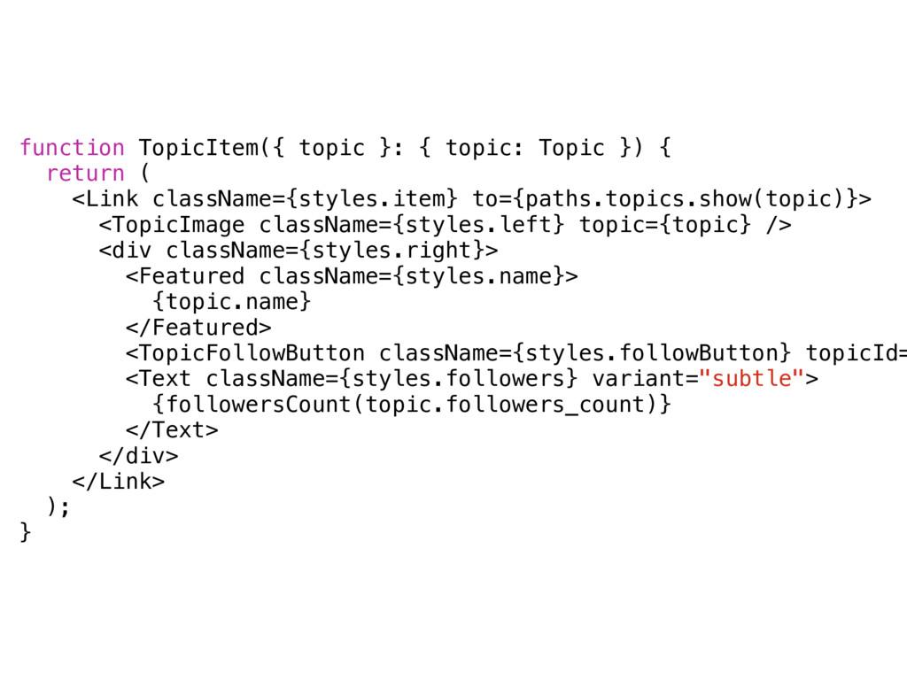 function TopicItem({ topic }: { topic: Topic })...