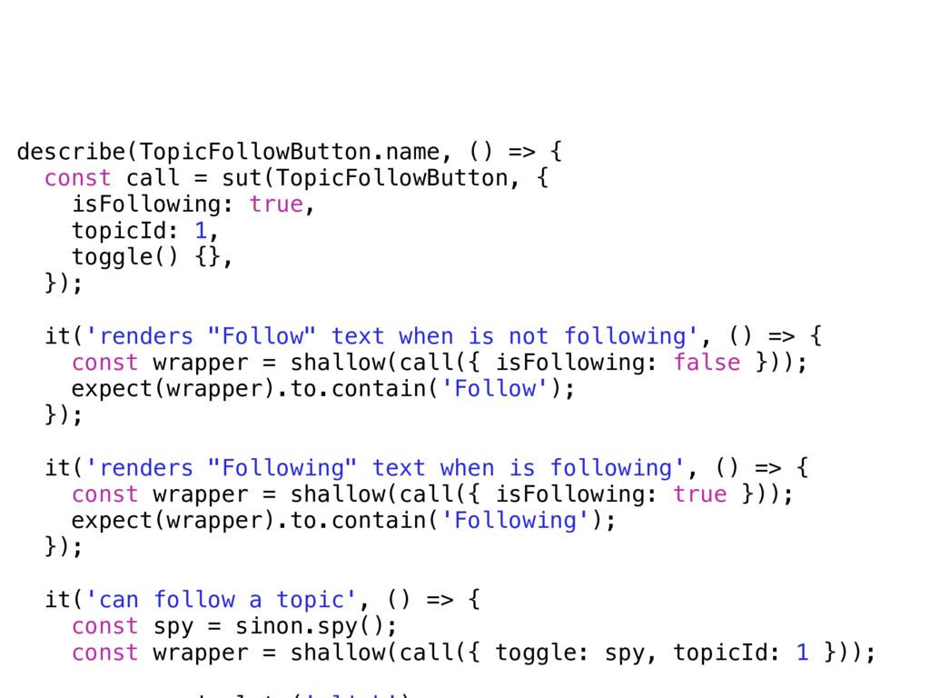describe(TopicFollowButton.name, () => { const ...