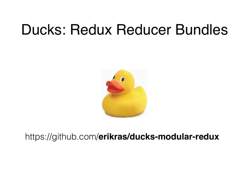 Ducks: Redux Reducer Bundles https://github.com...