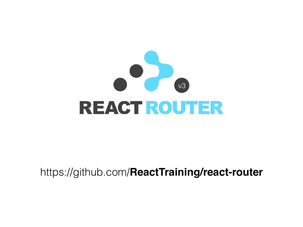 https://github.com/ReactTraining/react-router v3