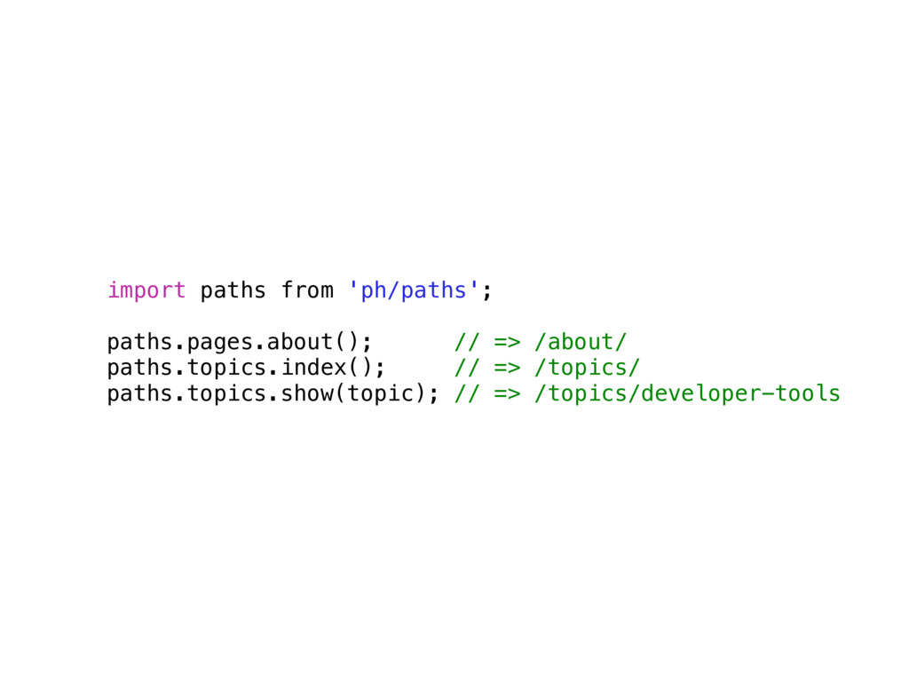 import paths from 'ph/paths';  paths.pages.ab...