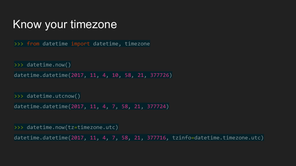 >>> from datetime import datetime, timezone >>>...