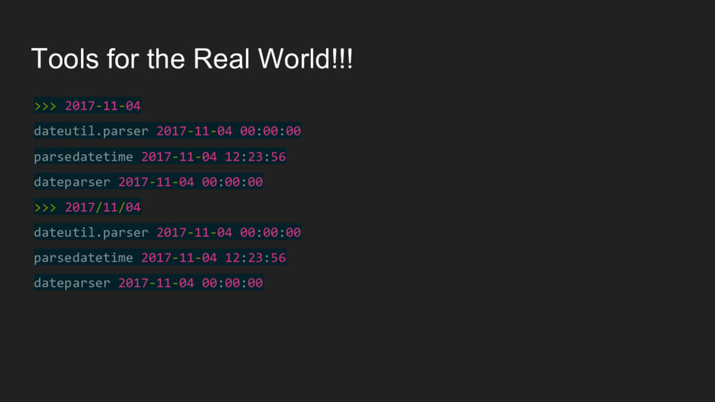 Tools for the Real World!!! >>> 2017-11-04 date...