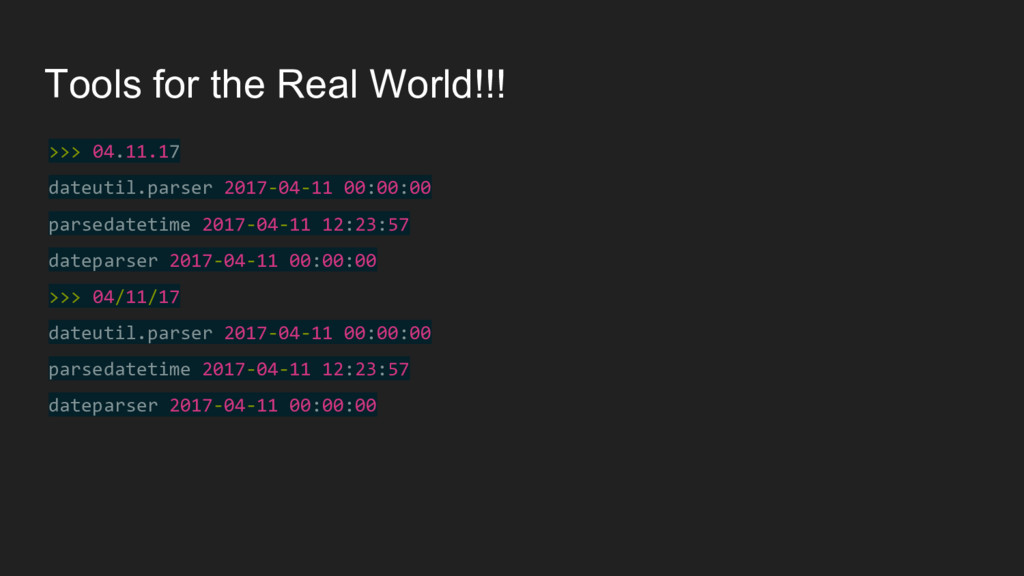 Tools for the Real World!!! >>> 04.11.17 dateut...