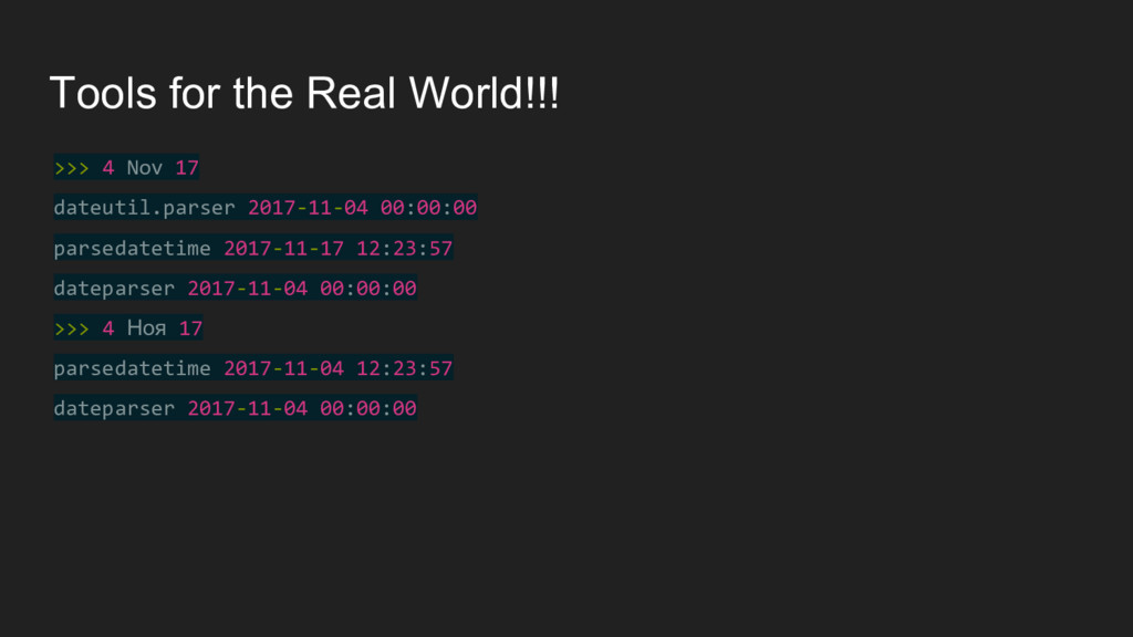 Tools for the Real World!!! >>> 4 Nov 17 dateut...