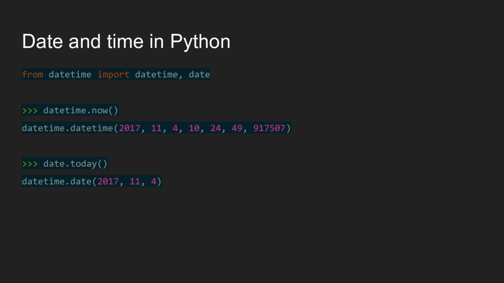 Date and time in Python from datetime import da...